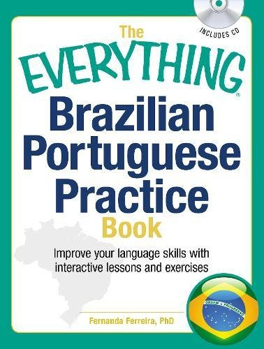The Everything Brazilian Portuguese Practice Book: Improve your language skills with inteactive lessons and exercises - Ferreira Ruby