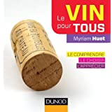 Le vin pour tous - 2e éd. : Le comprendre, le choisir, l'apprécier (Hors collection) (French Edition)