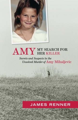 amy-my-search-for-her-killer-secrets-and-suspects-in-the-unsolved-murder-of-amy-mihaljevic