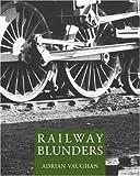 Railway Blunders