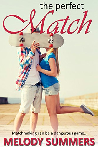 The Perfect Match (Bayview High Book 4) First Love Matches