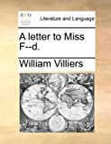 A Letter to Miss F--D, William Villiers, 1140982699