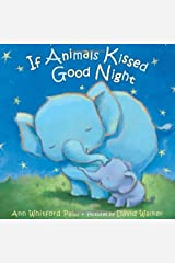 If Animals Kissed Good Night by Ann Whitford Paul(2014-06-03) Hardcover