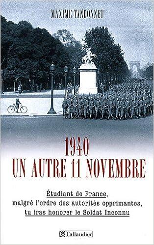 1940, un autre 11 novembre - Maxime Tandonnet