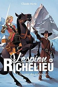 """Afficher """"L'espion de Richelieu n° 3<br /> La cour des trahisons"""""""