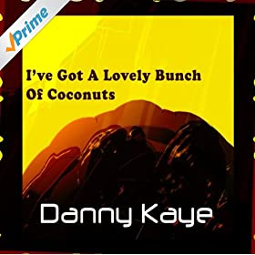 .com: I've Got a Lovely Bunch of Coconuts: Danny Kaye: MP3 Downloads