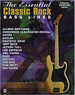 The Essential Classic Rock Bass Lines Authentic Bass Tab Edition
