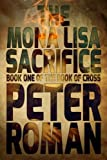 Book Cover for The Mona Lisa Sacrifice: The Book of Cross Book 1