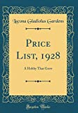 Amazon / Forgotten Books: Price List, 1928 A Hobby That Grew Classic Reprint (Lacona Gladiolus Gardens)