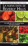 La nueva dieta de Beverly Hills: Un estilo de vida con el que logras una figura perfecta (Spanish Edition)