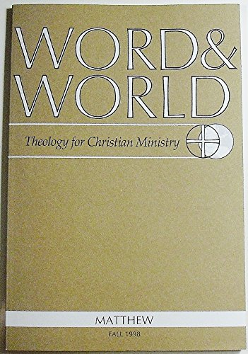 Word & World: Theology for Christian Ministry (Volume 18 Number 4, Fall 1998)