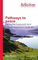 Pathways to Peace: Facing the Future with Faith--Meditations from Isaiah 40 (Reflections (DayOne))