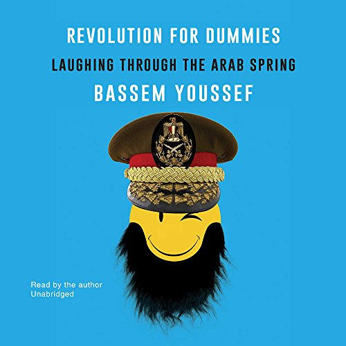 Revolution for Dummies: Laughing through the Arab Spring by HarperCollins Publishers and Blackstone Audio