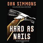 Hard as Nails | Dan Simmons