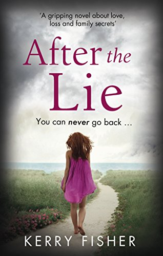 After the Lie: A gripping novel about love, loss and family secrets cover