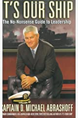 It's Our Ship: The No-Nonsense Guide to Leadership Hardcover