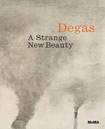 Edgar Degas: A Strange New Beauty (Tapa Dura)