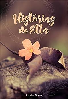 Historias de Ella (Spanish Edition) by [Pozo, Leslie]