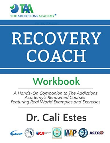 The Recovery Coach Workbook: A Hands-On Companion to The Addictions Academy