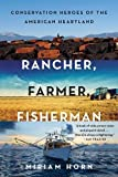 img - for Rancher, Farmer, Fisherman: Conservation Heroes of the American Heartland book / textbook / text book