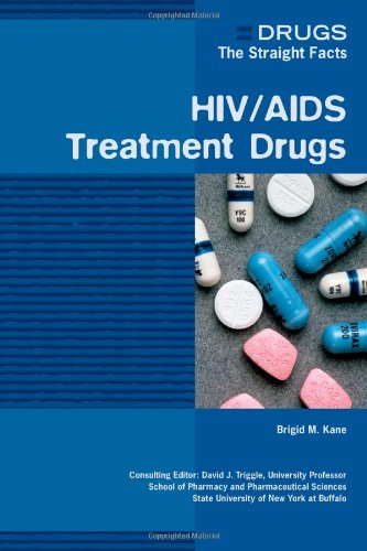 HIV/AIDS Treatment Drugs (Drugs: The Straight Facts)