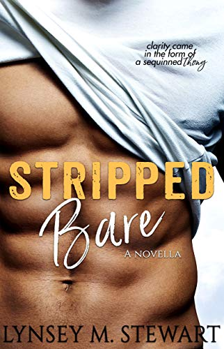 Balance Bare Sweet - Stripped Bare: A Second Chance / Male Stripper / Contemporary Romance Novella