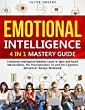 Emotional Intelligence : 4 In 1 Mastery Guide : Emotional Intelligence Mastery, Learn to Spot and Avoid Manipulation, The Procrastination Fix and The...