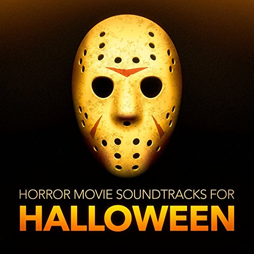 Horror Movie Soundtracks for Halloween (Horror Movie Soundtracks and -