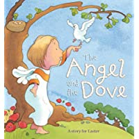Angel and the Dove: A Story for Easter
