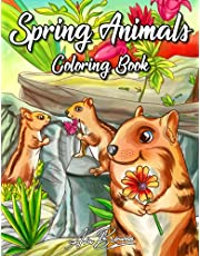 Spring Animals Coloring Book: As Adult Coloring Book of Charming Spring Scenes With Butterflies, Birds, Raccoons and Other Baby Animals