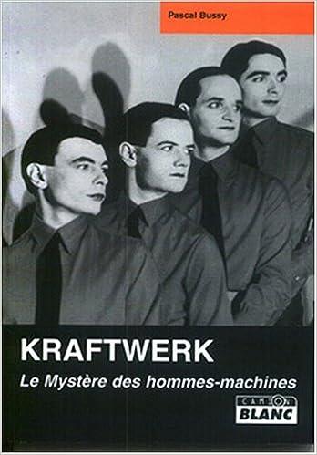 Lire en ligne Kraftwerk, le mystère des hommes machines pdf