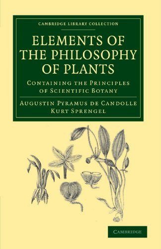 Elements of the Philosophy of Plants: Containing the Principles of Scientific Botany; Nomenclature, Theory of Classifica