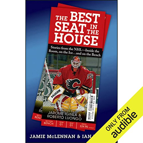The Best Seat in the House: Stories from the NHL - Inside the Room, on the Ice…and on the Bench by Audible Studios