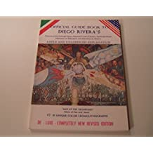 Official Guide Book to Diego Rivera's Frescoes in the National Palace, Supreme Court of Justice, Del Prado Hotel, Cardiology's Institute, Ministry of Education and Elsewhere in Mexico -- New Edition, Revised and Enlarged in English and Spanish