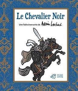 """Afficher """"Le Chevalier Noir"""""""