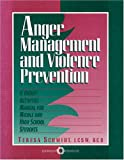 Anger Management and Violence Prevention, Teresa M. Schmidt, 1562460846
