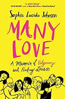 Book Cover: Many Love: A Memoir of Polyamory and Finding Love