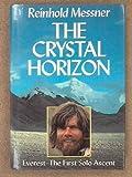 The Crystal Horizon : Across Tibet to Mount Everest, Messner, Reinhold, 0898862078