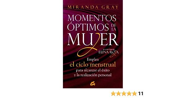 Momentos óptimos de la mujer: Emplea el ciclo menstrual para ...