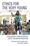 Ethics for the Very Young (Big Ideas for Young Thinkers)