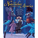 The Nutcracker Comes to America: How Three Ballet-loving Brothers Created a Holiday Tradition (Millbrook Picture Books)