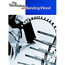 Fine Woodworking on Bending Wood: 35 Articles