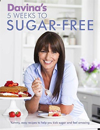 Davina's 5 Weeks to Sugar-Free: Yummy, easy recipes to h...