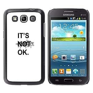 Dragon Case - FOR Samsung Galaxy Win I8550 - it's not ok - Caja protectora de pl??stico duro de la cubierta Dise?¡Ào Slim Fit