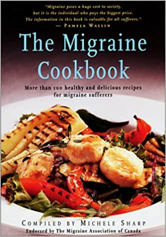 Migraine Cookbook by Michele Sharp (2001-12-06)
