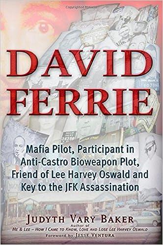 Mafia Pilot David Ferrie Friend of Lee Harvey Oswald and Key to the JFK Assassination Participant in Anti-Castro Bioweapon Plot
