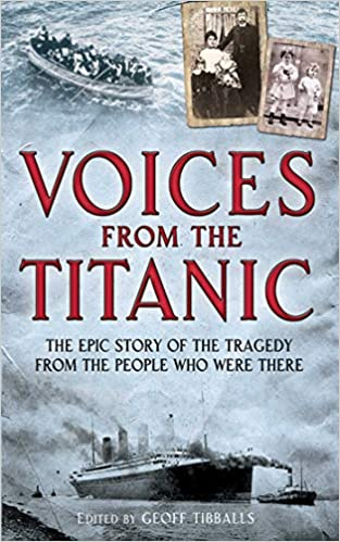 voices from the titanic the epic story of the tragedy from the people who were there