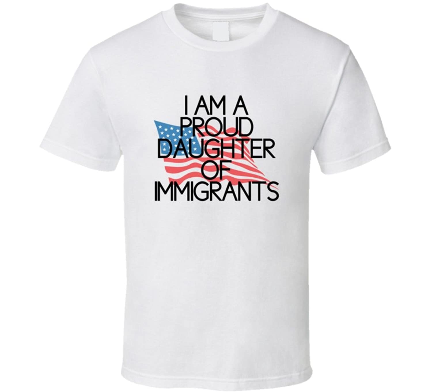 Proud Daughter Of Immigrants T shirt