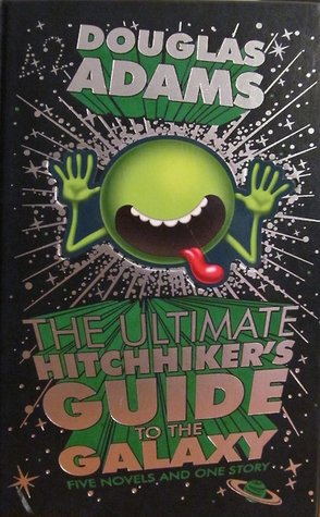 The Ultimate Hitchhiker s Guide to the Galaxy: Fiv…