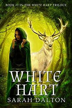 White Hart (White Hart series #1) by [Dalton, Sarah]